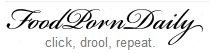 Food Porn Daily logo reads click, drool, repeat
