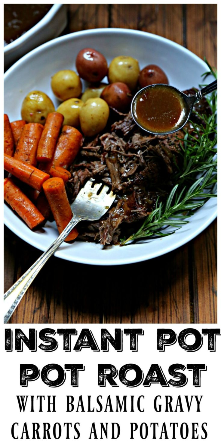 Easy Instant Pot Pot Roast with Balsamic Gravy, Potatoes and Carrots #instantpotpotroastrecipe  #instantpotpotroast #potroast #instantpot #beef