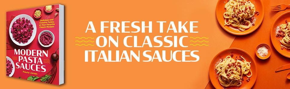 Modern Pasta Sauces Cookbook