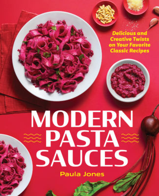 cover of modern pasta sauces cookbook. Text reads delicious and creative twists on your favorite classic recipes. White plate with pink pasta. White bowl of pureed beets. Pink bowl of pine nuts. Pink bowl with grated cheese. Fresh beet in corner.